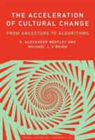 Acceleration of Cultural Change - From Ancestors to Algorithms (ISBN: 9780262036955)
