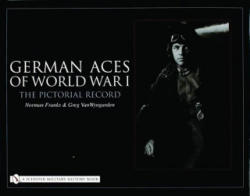 German Aces of World War I - The Pictorial Record (ISBN: 9780764321177)