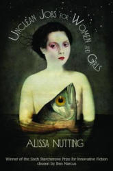 Unclean Jobs for Women and Girls - Alissa Nutting (2010)
