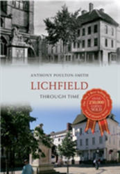 Lichfield Through Time (ISBN: 9781445609508)