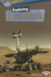 Exploring Space Robots (ISBN: 9780761378808)