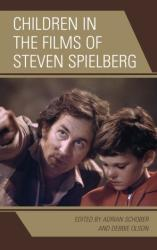 Children in the Films of Steven Spielberg - Debbie Olson, Adrian Schober (ISBN: 9781498518840)