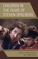 Children in the Films of Steven Spielberg (ISBN: 9781498518840)