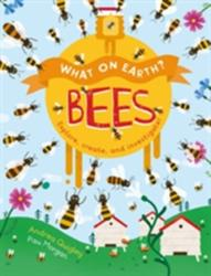 What On Earth? : Bees (ISBN: 9781784937898)