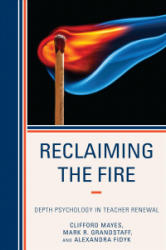 Reclaiming the Fire (ISBN: 9781475813708)