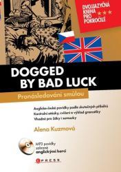 Dogged by bad luck/ Pronásledovaní smůlou - Alena Kuzmová (2015)