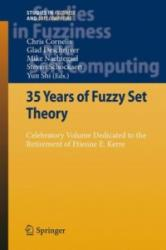 35 Years of Fuzzy Set Theory: Celebratory Volume Dedicated to the Retirement of Etienne E. Kerre (2010)