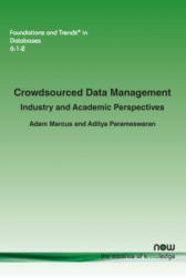 Crowdsourced Data Management - Adam Marcus, Aditya Parameswaran (ISBN: 9781680830903)
