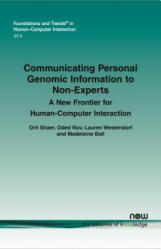Communicating Personal Genomic Information to Non-Experts - A New Frontier for Human-Computer Interaction (ISBN: 9781680832549)