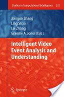 Intelligent Video Event Analysis and Understanding (2011)