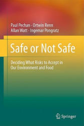 Safe or Not Safe - Deciding What Risks to Accept in Our Environment and Food (2011)
