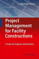 Project Management for Facility Constructions - A Guide for Engineers and Architects (2011)