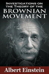 Investigations on the Theory of the Brownian Movement (2011)