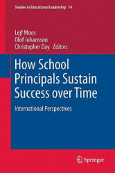 How School Principals Sustain Success Over Time (2011)