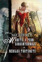 MCCAFFREY, ANNE - MORETA, A PERN SÁRKÁNYÚRNÕJE - NERILKA TÖRTÉNETE (2009)