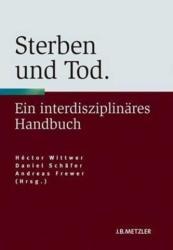 Sterben und Tod - Héctor Wittwer, Daniel Schäfer, Andreas Frewer (2010)