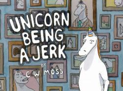 Unicorn Being a Jerk (2011)