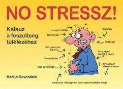 NO STRESSZ! - KALAUZ A FESZÜLTSÉG TÚLÉLÉSÉHEZ - (2009)