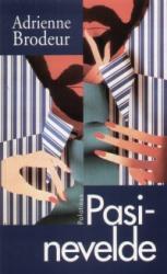 BRODEUR, ADRIENNE - PASINEVELDE (2007)