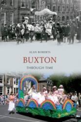 Buxton Through Time (ISBN: 9781445608174)