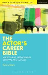 Actor's Career Bible - Auditioning, Networking, Survival and Success (ISBN: 9781472585318)