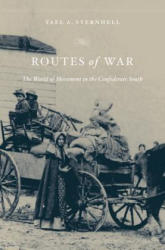 Routes of War - The World of Movement in the Confederate South (ISBN: 9780674088177)
