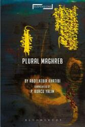 Plural Maghreb - Writings on Postcolonialism (ISBN: 9781350053953)
