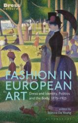 Fashion in European Art - Dress and Identity, Politics and the Body, 1775-1925 (ISBN: 9781788314480)