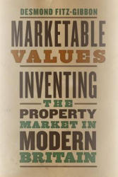 Marketable Values - Inventing the Property Market in Modern Britain (ISBN: 9780226584164)