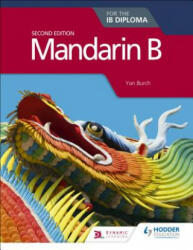 Mandarin B for the IB Diploma Second Edition (ISBN: 9781510446588)