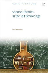 Science Libraries in the Self Service Age (ISBN: 9780081020333)