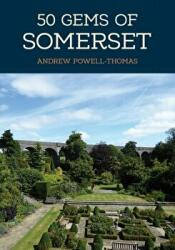 50 Gems of Somerset - The History & Heritage of the Most Iconic Places (ISBN: 9781445685519)