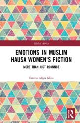 Emotions in Muslim Hausa Women's Fiction - More than Just Romance (ISBN: 9780367074401)