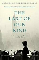 Last of Our Kind - Adelaide De Clermont-Tonnerre (ISBN: 9781473658066)