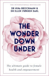 Wonder Down Under - A User's Guide to the Vagina (ISBN: 9781473666894)