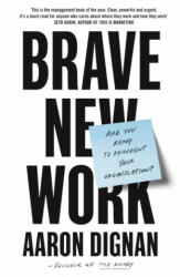 Brave New Work - Are You Ready to Reinvent Your Organization? (ISBN: 9780241361801)