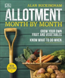 Allotment Month By Month - Grow your Own Fruit and Vegetables, Know What to do When (ISBN: 9780241360002)