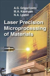 Laser Precision Microprocessing of Materials (ISBN: 9781138594548)