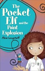 Reading Planet KS2 - The Pocket Elf and the Paint Explosion - Level 1: Stars/Lime band - Abie Longstaff (ISBN: 9781510444041)