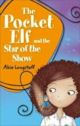 Reading Planet KS2 - The Pocket Elf and the Star of the Show - Level 3: Venus/Brown band (ISBN: 9781510444409)