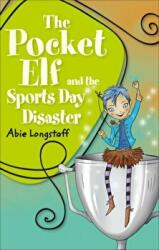 Reading Planet KS2 - The Pocket Elf and the Sports Day Disaster - Level 4: Earth/Grey band (ISBN: 9781510444584)