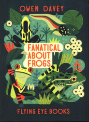 Fanatical About Frogs (ISBN: 9781912497058)