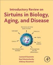 Introductory Review on Sirtuins in Biology, Aging, and Disease (ISBN: 9780128134993)