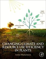 Changing Climate and Resource Use Efficiency in Plants (ISBN: 9780128162095)