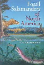 Fossil Salamanders of North America (ISBN: 9780253347329)