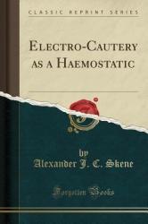 Electro-Cautery as a Haemostatic (ISBN: 9780260173867)