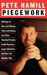 Piecework: Writings on Men & Women, Fools & Heroes, Lost Cities, Vanished Friends. . (ISBN: 9780316341042)