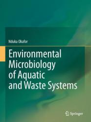 Environmental Microbiology of Aquatic and Waste Systems (2011)