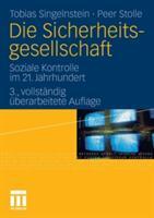 Sicherheitsgesellschaft - Soziale Kontrolle Im 21. Jahrhundert (2011)