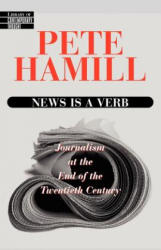 News Is a Verb: Journalism at the End of the Twentieth Century (ISBN: 9780345425287)
